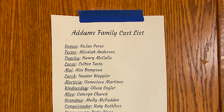 The cast list was hung on the choir room door. The list includes all named characters as well as chorus member who will portray the Addams