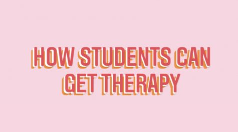 Students seeking the first steps into getting therapy can approach guidance counselors Sarah Rose and Alyssa Dovenspike. People can also do online research from sites such as Psychology Today in order to find nearby insurance-covered therapists that best suit them.